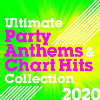 Ultimate Party Anthems and Chart Hits Collection 2020 (2020) Full Albüm İndir
