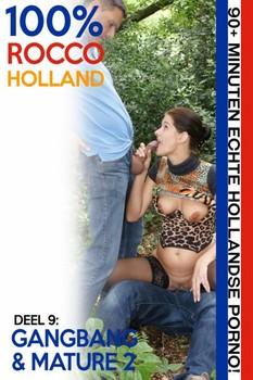100% Rocco Holland Deel 9 – Gangbang & Mature 2