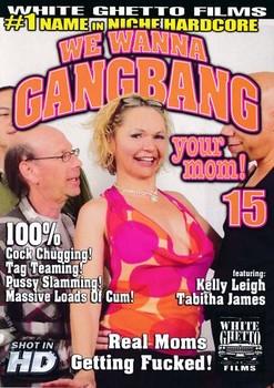 We Wanna Gangbang Your Mom 15