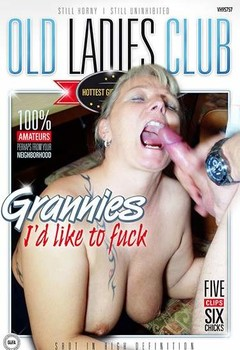 Old Ladies Club – Grannies I'd Like To Fuck