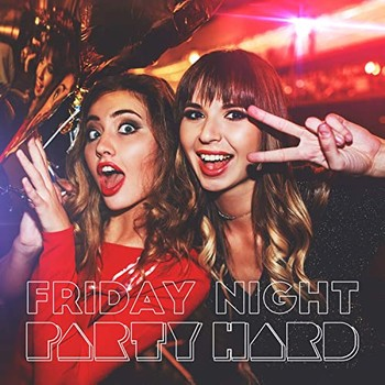 Friday Night Party Hard (2020) Full Albüm İndir