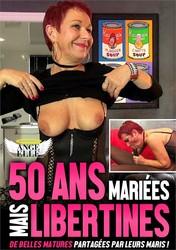 kxw2uxir7lou - 50 Ans, Mariees Mais Libertines
