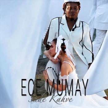 Ece Mumay - Sade Kahve (2020) Single Albüm İndir