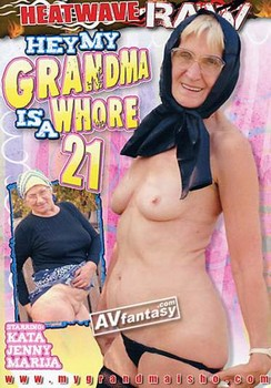 Hey My Grandma Is A Whore 21