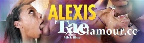 Alexis Tae Is Back For More [HD]